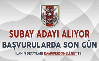 Milli Savunma Bakanlığı (MSB) Subay Adayı Alımı Başvuruları İçin Son Gün