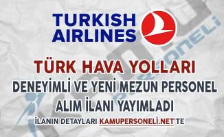 Türk Hava Yolları Deneyimli ve Yeni Mezun Personel Alımı Yapacağını Duyurdu