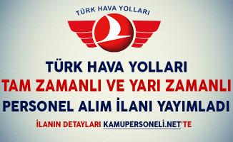 Türk Hava Yolları Tam Zamanlı ve Yarı Zamanlı Personel Alım İlanı Yayımladı