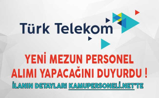 Yeni İlan Yayımlandı! Türk Telekom Yeni Mezun Personel Alımı Yapacağını Duyurdu!