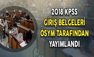 2018 KPSS Lisans Giriş Belgeleri ÖSYM Tarafından Yayımlandı