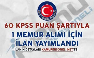 60 KPSS Puan Şartıyla 1 Memur Alım İlanı Yayımlandı