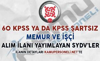 60 KPSS ya da KPSS Şartsız Memur ve İşçi Alımı Yapacağını İlan Eden SYDV'ler