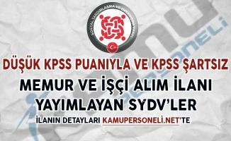 7 Farklı SYDV 60 KPSS Puanıyla ya da KPSS Şartsız Memur ve İşçi Alım İlanı Yayımladı