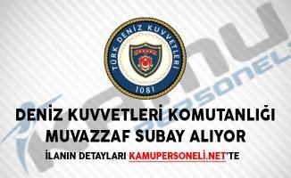 Deniz Kuvvetleri Komutanlığı Muvazzaf Subay Alım İlanı Yayımlandı!