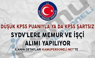 Düşük KPSS Puanıyla ya da KPSS Şartsız SYDV'lere Memur ve İşçi Alınıyor