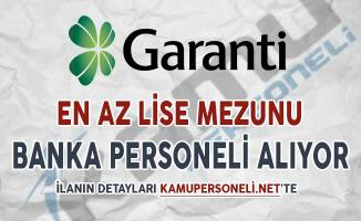 Garanti Bankası Banka Personeli Alımı Yapıyor ! Farklı İllerde, En Az Lise Mezunu