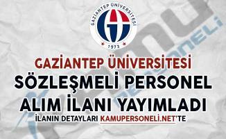 Gaziantep Üniversitesi Sözleşmeli Personel Alımı Yapacağını İlan Etti