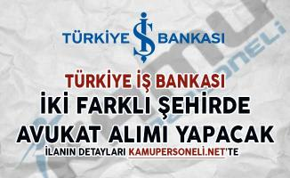 İş Bankası Avukat Alım İlanı Yayımladı