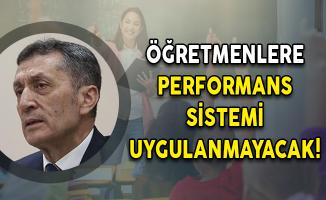 Öğretmenlere Performans Sistemi Uygulanmayacak!