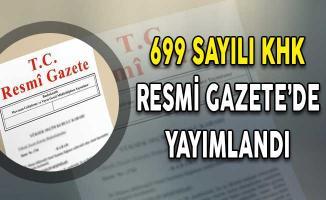 Son Dakika: 699  Sayılı KHK Resmi Gazete'de Yayımlandı