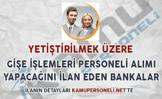 Yetiştirilmek Üzere Gişe İşlemleri Personeli Alımı Yapacağını İlan Eden Bankalar