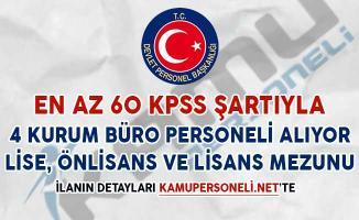4 Kamu Kurumuna 60 KPSS Puan Şartıyla Büro Personeli Alımı Yapılıyor