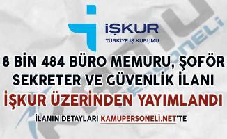 8 Bin 484 Büro Memuru, Sekreter, Güvenlik ve Şoför Alım İlanı İŞKUR'da Yayımlandı
