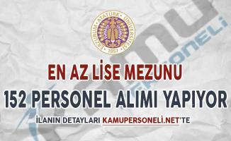Atatürk Üniversitesi En Az Lise Mezunu 152 Personel Alımı Yapıyor ! İşte Başvuru Detayları