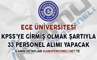 Ege Üniversitesi 33 Sözleşmeli Personel Alımı Yapacağını İlan Etti