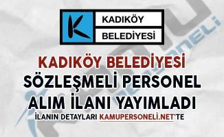Kadıköy Belediyesi Sözleşmeli Personel Alım İlanı Yayımladı