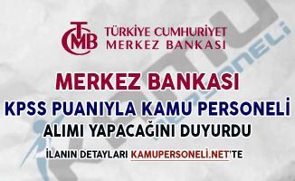 Merkez Bankası KPSS Puanıyla Kamu Personeli Alımı Yapıyor