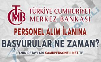 Merkez Bankası Personel Alımı Başvuruları Ne Zaman Başlayacak?