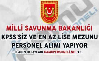 Milli Savunma Bakanlığı KPSS Şartı Olmadan Personel Alımı Yapıyor