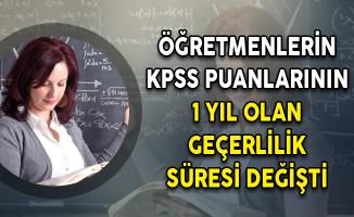 Öğretmenlerin KPSS Puanlarının 1 Yıl Olan Geçerlilik Süresi Değişti