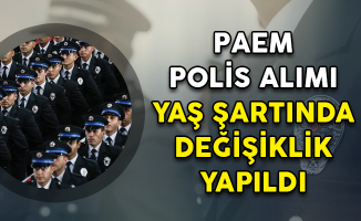 PAEM Polis Alımı Yaş Şartında Değişiklik Yapıldı!