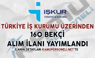 Türkiye İş Kurumu Aracılığıyla 160 Bekçi Alımı İçin İlan Yayımlandı