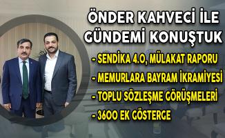 Türkiye Kamu Sen Genel Başkanı Önder Kahveci : Mülakat hakkaniyetli bir yöntem değil, kaldırılması gerekiyor