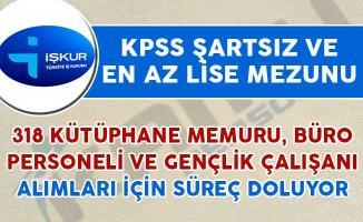 318 KPSS Şartsız Kütüphane Memuru, Büro Personeli ve Gençlik Çalışanı Alınıyor