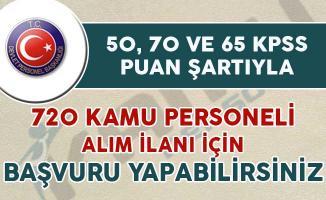 50, 60 ve 65 KPSS puanı ile 720 kamu personeli alım ilanına başvurabilirsiniz
