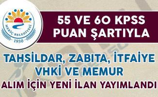 55 ve 60 KPSS Puanıyla Tahsildar, Zabıta, İtfaiye ve VKHİ Alımı İçin Yeni İlan Yayımlandı