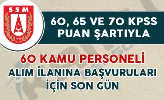 60, 65 ve 70 KPSS Puanıyla 60 Kamu Personeli Alımı Başvuruları İçin Son Gün