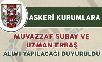 Askeri Kurumlara Uzman Erbaş ve Muvazzaf Subay Alımı Yapılıyor
