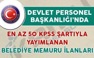 DPB'de 55 KPSS Şartıyla ile Yayımlanan Belediye Memuru Alım İlanları