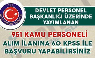 DPB'de Yayımlanan 951 Kamu Personeli Alım İlanına 60 KPSS İle Başvuru Yapabilirsiniz