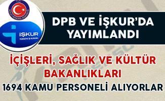 DPB ve İŞKUR'da yayımlandı! İçişleri, Sağlık ve Kültür Bakanlığına 1694 Kamu Personeli Alınıyor