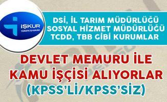 DSİ, İl Tarım Müdürlüğü ve Sosyal Hizmet Müdürlüğü Gibi Kurumlar Devlet Memuru ve Kamu İşçisi Alıyor