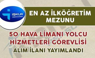 Hava Limanı Yolcu Hizmetleri Görevlisi alımı için İŞKUR üzerinden ilan yayımlandı