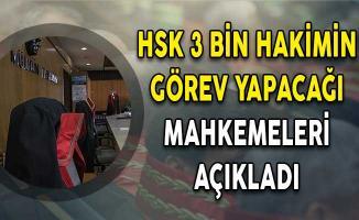 HSK 3 Bin Hakimin Görev Yapacağı Mahkemeleri Açıkladı