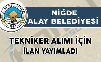 Niğde Alay Belediyesi Tekniker Alımı İçin İlan Yayımladı!