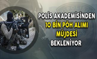 Polis Akademisinden PÖH Alımı Müjdesi Bekleniyor