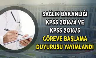 Sağlık Bakanlığı KPSS 2018/4 ve KPSS 2018/5 Göreve Başlama Duyurusu Yayımlandı!