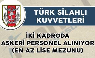 TSK bünyesine iki kadroda askeri personel alımı yapılıyor (en az lise mezunu)