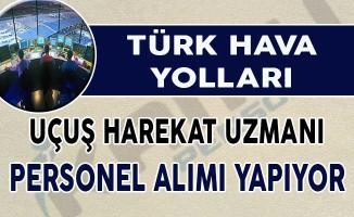 Türk Hava Yolları (THY) Yeni Personel Alımı Yapıyor (Uçuş Harekat Uzmanı)