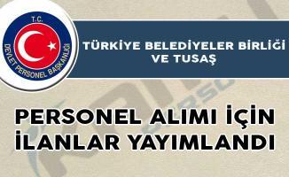 Türkiye Belediyeler Birliği ve Türk Havacılık ve Uzay Sanayii Personel Alımı Yapıyor