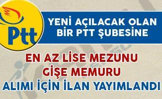 Yeni Açılacak PTT Şubesine Gişe Memuru Alım İlanı Yayımlandı