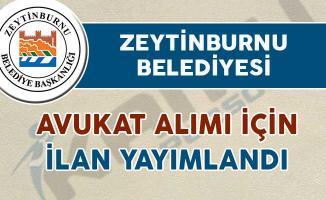 Zeytinburnu Belediyesi Avukat alımı için ilan yayımladı