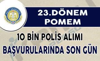 23. Dönem POMEM 10 Bin Polis Alımı Başvurularında Son Gün !