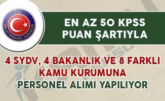4 SYDV, 4 Bakanlık ve 8 Kamu Kurumuna En Az 50 KPSS Puanıyla Personel Alımı Yapılıyor