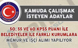 50, 55 ve 60 KPSS Puan Şartıyla Belediyelere ve Devlet Kurumlarına Memur Alınıyor